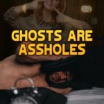 Ghosts are Assholes Launches Today!