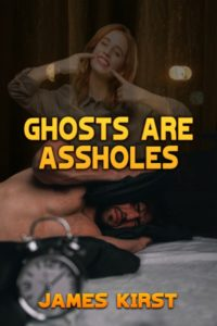 Book Cover: Ghosts are Assholes